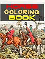Horse Coloring Book: The Horse Lover's Coloring Book. Horse Coloring Book for Girls (Horse Coloring Book for Kids Ages 4-8 9-12)
