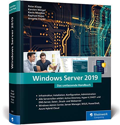 Download Windows Server 2019: Das umfassende Handbuch von den Microsoft-Experten. Praxiswissen fuer alle Windows-Administratoren 3836266571