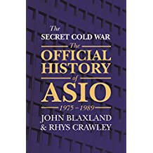 The Secret Cold War: The Official History of ASIO, 1975-1989: 3