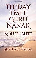 The Day I Met Guru Nanak: Non-Duality