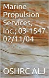 Marine Propulsion Services, Inc.; 03-154702/11/04 (English Edition)