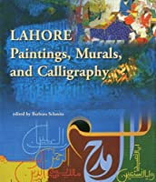 Lahore: Paintings, Murals, and Calligraphy