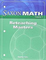 Saxon Math Course 1 Reteaching Masters, Grade 6