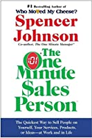 The One Minute Sales Person by Spencer Johnson Larry Wilso(2002-10-01)