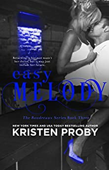 Easy Melody (The Boudreaux Series Book 3) by [Proby, Kristen]