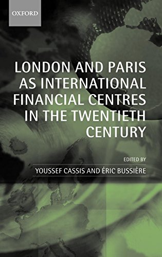 Download London And Paris As International Financial Centres In The Twentieth Century 0199269491