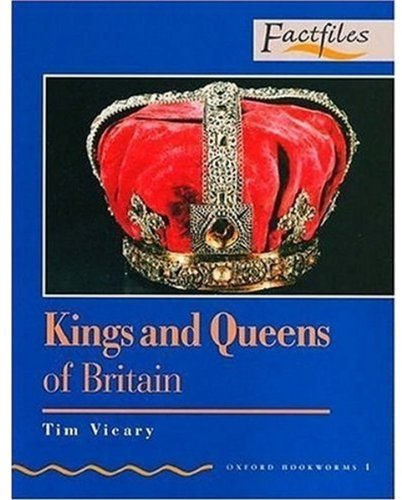 Factfiles: Kings and Queens of Britain: 400 Headwords (Oxford Bookworms ELT)の詳細を見る