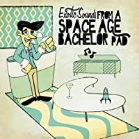 Exotic Sounds from a Space Age Bachelor Pad