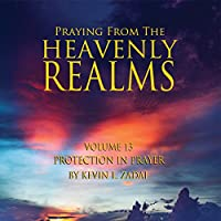 Praying from the Heavenly Realms 13: Protection in