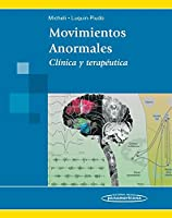Movimientos Anormales / Abnormal Movements: Clinica Y Terapeutica / Clinical and Therapeutic