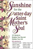 Sunshine for the Latter-Day Saint Mother's Soul