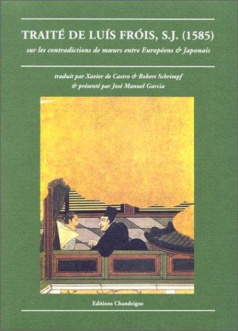 Traité de Luis Fròis sur les contradiction de moeurs entre Européens et Japonais, 1621-1626