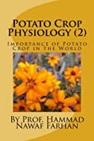 Potato Crop Physiology (Importance of Potato Crop in the World)