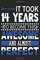 It Took 14 Years: Blank Lined Journal, Funny Happy 14th Birthday Notebook, Logbook, Diary, Perfect Gift For 14 Year Old Boys And Girls
