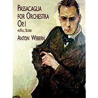 Webern: Passacaglia for Orchestra: Op. 1 in Full Score
