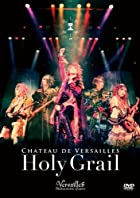 CHATEAU DE VERSAILLES -Holy Grail- [DVD](在庫あり。)