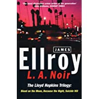 L.A. Noir: The Lloyd Hopkins Trilogy: Blood on the Moon, Because the Night, Suicide Hill (English Edition)