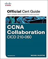 CCNA Collaboration CICD 210-060 Official Cert Guide by Michael H. Valentine(2015-10-23)