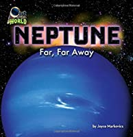 Neptune: Far, Far Away (Out of This World)