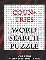 COUNTRIES WORD SEARCH PUZZLE +300 WORDS Medium To Extremetrly Hard: AND MANY MORE OTHER TOPICS, With Solutions, 8x11' 80 Pages, All Ages : Kids 7-10, Solvable Word Search Puzzles, Seniors And Adults.