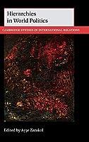 Hierarchies in World Politics (Cambridge Studies in International Relations)