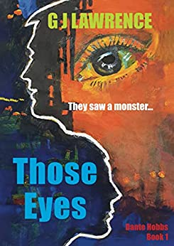 THOSE EYES: Dante Hobbs Thriller: Book One by [Lawrence, GJ, None, None]