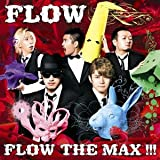 FLOW THE MAX!!!(初回生産限定盤)(DVD付) [CD+DVD, Limited Edition] / FLOW (CD - 2013)