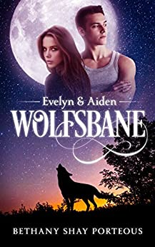 Wolfsbane: Evelyn & Aiden by [Porteous, Bethany Shay]