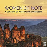 Women Of Note: A Century Of Australian Composers