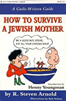 How to Survive a Jewish Mother