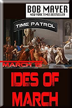 Ides of March: Time Patrol by [Mayer, Bob]