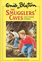 The Smugglers' Caves: and Other Stories (Enid Blyton's Omnibus Editions)