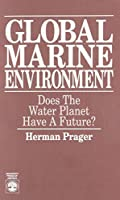 Global Marine Environment: Does the Water Planet Have a Future?