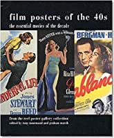 Film Posters of the 40s: Essential Posters of the Decade from the Reel Poster Gallery Collection