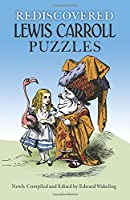 Rediscovered Lewis Carroll Puzzles (Dover Recreational Math)