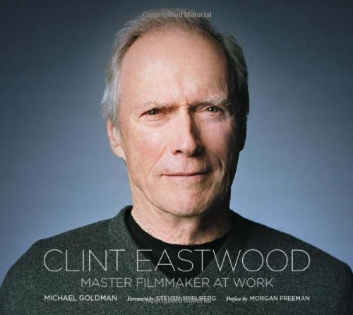 Clint Eastwood: Master Filmmaker at Work (Hardback) - Common