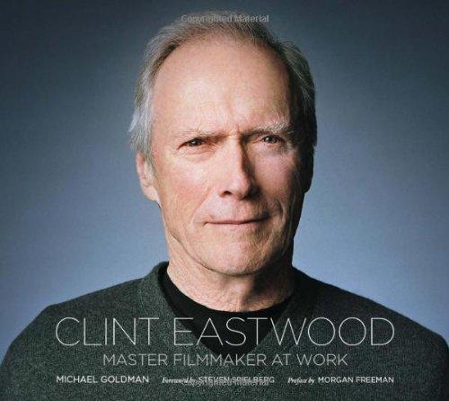 Clint Eastwood: Master Filmmaker at Work (Hardback) - Common
