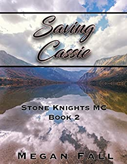 Saving Cassie: Stone Knights MC Book 2 by [Fall, Megan]