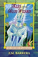 Children of Jamomere (Tales of the Blue Wizard)