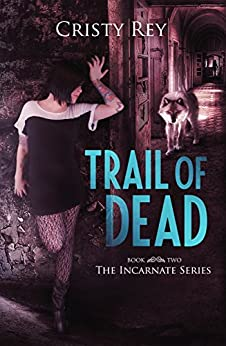 Trail of Dead: Incarnate Series Book #2 by [Rey, Cristy]