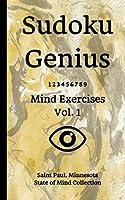 Sudoku Genius Mind Exercises Volume 1: Saint Paul, Minnesota State of Mind Collection