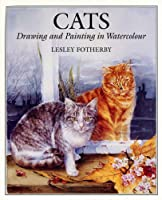 Cats: Drawing and Painting in Watercolour