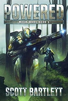 Powered (Mech Wars Book 1) by [Bartlett, Scott]