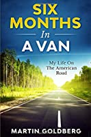 6 Months In A Van: My Life On The American Road