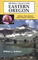 100 Hikes: Travel Guide Eastern Oregon