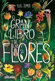 El gran libro de las flores/ The Big Book of Blooms