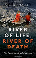 River of Life River of Death: The Ganges and India's Future【洋書】 [並行輸入品]