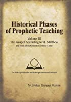 Historical Phases of Prophetic Teaching: Gospel According to St. Matthew