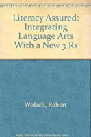 Literacy Assured: Integrating Language Arts With a New 3 Rs