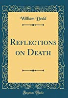 Reflections on Death (Classic Reprint)
